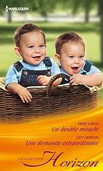 Un double miracle - Une demande extraordinaire (Horizon t. 2377)