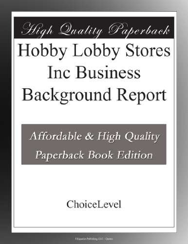 hobby-lobby-stores-inc-business-background-report