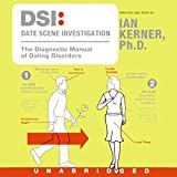 DSI: Date Scene Investigation: The Diagnostic Manual of Dating Disorders
