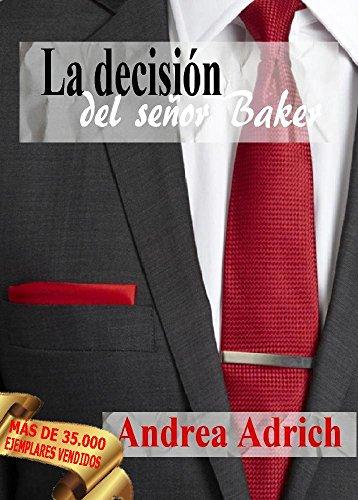 N°3.La decisión del señor Baker. (Trilogía El Señor Baker.) por Andrea Adrich
