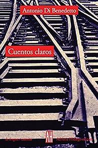 Cuentos Claros par Antonio Di Benedetto