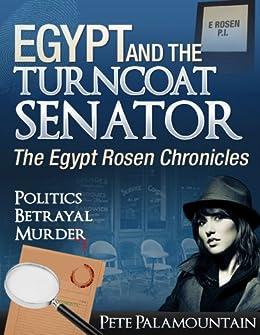 EGYPT AND THE TURNCOAT SENATOR (The Egypt Rosen Chronicles Book 1) (English Edition) de [Palamountain, Pete]