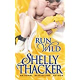 Run Wild (Escape with a Scoundrel) by Shelly Thacker (2013-04-25)