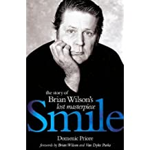 Smile: The Story of Brian Wilson's Lost Masterpiece by Dominic Priore (2007-11-01)