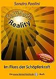 SelfMade Reality: Im Fluss der Schöpferkraft