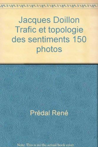 Jacques Doillon Trafic et topologie des sentiments 150 photos par Prédal René