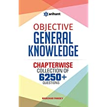 Objective General Knowledge Chapterwise Collection of 6250+ Questions