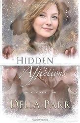 Hidden Affections by Delia Parr (2011-05-01)