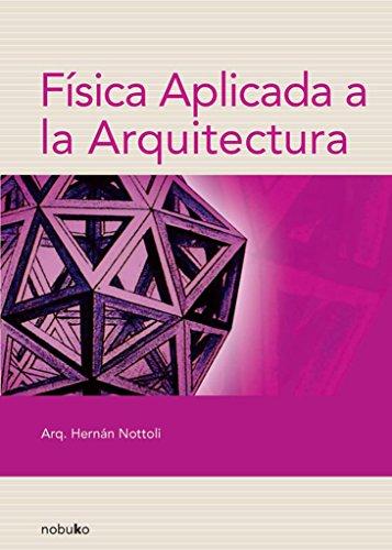 Fisica Aplicada a La Arquitectura/ Physics Applied to the Architecture