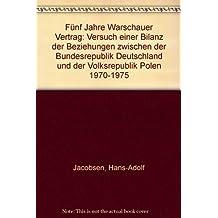 Fünf Jahre Warschauer Vertrag: Versuch einer Bilanz der Beziehungen zwischen der Bundesrepublik Deutschland und der Volksrepublik Polen 1970-1975