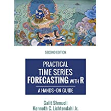 Practical Time Series Forecasting with R: A Hands-On Guide [2nd Edition] (Practical Analytics) (English Edition)