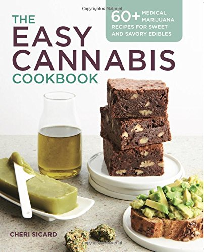 The Easy Cannabis Cookbook: 60+ Medical Marijuana Recipes for Sweet and Savory Edibles por Cheri Sicard