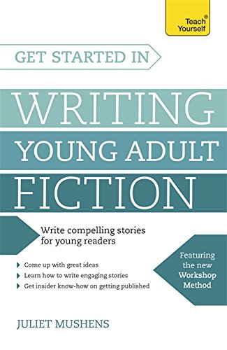 Get Started in Writing Young Adult Fiction: How to write inspiring fiction for young readers (Teach Yourself) thumbnail