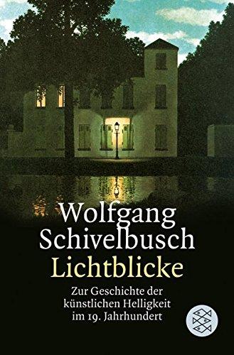 Lichtblicke: Zur Geschichte der künstlichen Helligkeit im 19. Jahrhundert