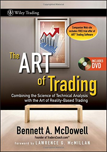 The ART of Trading: Combining the Science of Technical Analysis with the Art of Reality-Based Trading (Wiley Trading)
