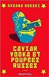 Caviar,-vodka-et-poupées-russes