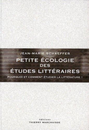 Petite cologie des tudes littraires - Pourquoi et comment tudier la littrature ?