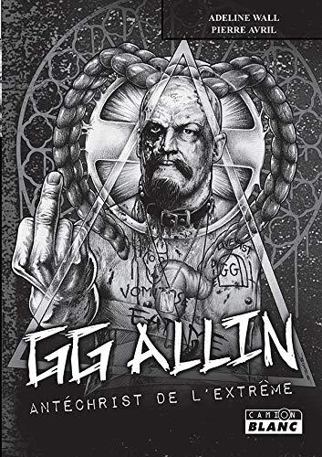 GG Allin Antéchirst de l'extrême par Pierre Avril