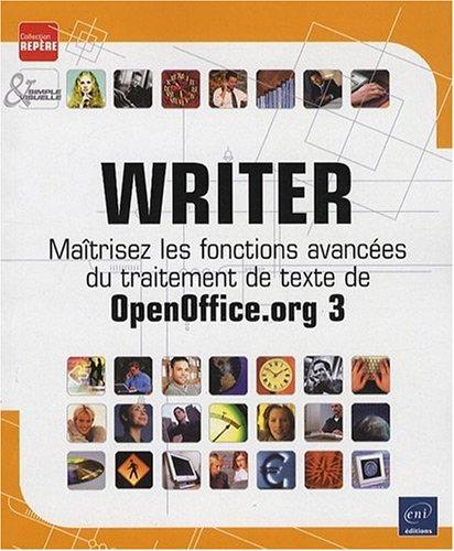 Writer - Maîtrisez les fonctions avancées du traitement de texte de OpenOffice.org 3