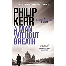 A Man Without Breath: fast-paced historical thriller from a global bestselling author (Bernie Gunther Mystery Book 9) (English Edition)
