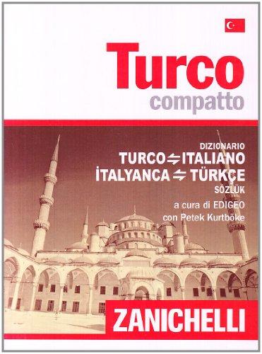 Turco compatto. Dizionario turco-italiano, italiano-turco