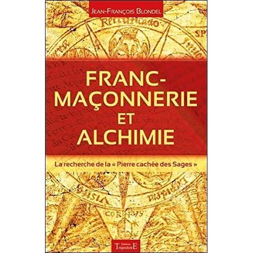 Franc-maçonnerie et alchimie - La recherche de la 'Pierre cachée des Sages'