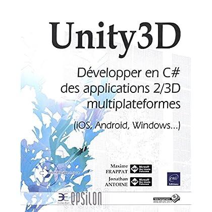 Unity3D - Développer en C# des applications 2/3D multiplateformes (iOS, Android, Windows...)