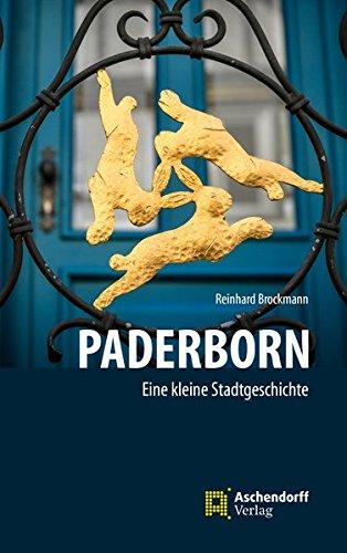 Paderborn: Ein kleine Stadtgeschichte