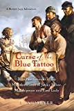 Curse of the Blue Tattoo: Being an Account of the Misadventures of Jacky Faber, Midshipman and Fine Lady (Bloody Jack Adventures) by Meyer, L. A. (2011) Paperback
