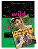 Wild Fermentation( The Flavor Nutrition and Craft of Life-Culture Foods [With DVD])[WILD FERMENTATION W/DVD][Paperback]