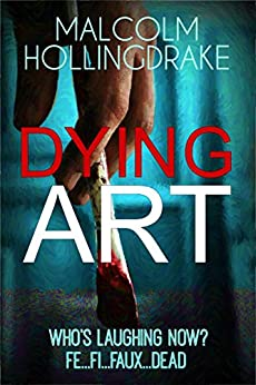 Dying Art (DCI Bennett Book 5) by [Hollingdrake, Malcolm]
