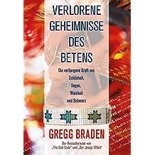 Verlorene Geheimnisse des Betens: Die verborgene Kraft von Schönheit, Segen, Weisheit und Schmerz (German Edition)