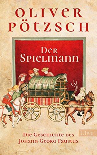 Der Spielmann: Die Geschichte des Johann Georg Faustus (Faustus-Serie 1) von [Pötzsch, Oliver]