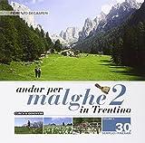Andar per malghe in Trentino. 30 semplici itinerari per grandi e piccoli: 2