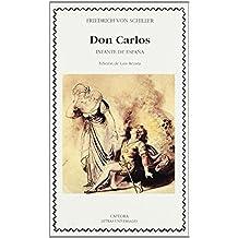 Don Carlos, infante de España (Letras Universales)