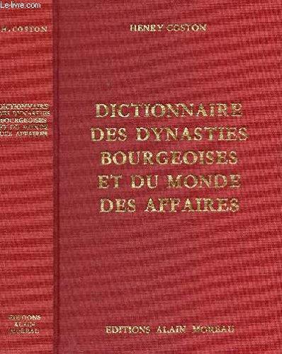 Dictionnaire des dynasties bourgeoises et du monde des affaires. par COSTON (Henry)