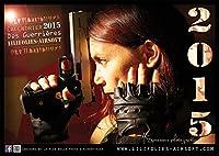 CALENDRIER 2015 DES GUERRIERES LILIFOLIES CONCOURS FACEBOOK DE LA PLUS BELLE PHOTO D'AIRSOFTEUSE Format : 297 x 210 mm (A4) Paysage Reliure : 2 piques métal 16 Pages comprenant : - La couverture par Expressions Photographiques - Les 12 mois de l'anné...