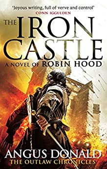The Iron Castle (Outlaw Chronicles Book 6) by [Donald, Angus]
