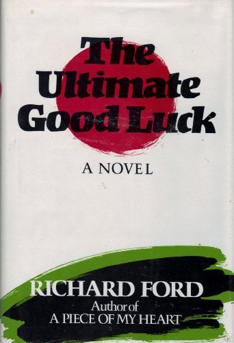 The Ultimate Good Luck by Richard Ford (1981-04-23)