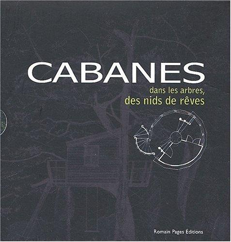 Cabanes dans les arbres, des nids de rêves : Coffret deux volumes par Delphine Taleyson