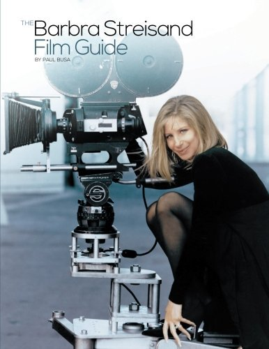 The Barbra Streisand Film Guide por Paul Busa