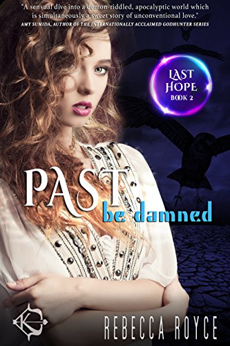 Past Be Damned (Last Hope Book 2)