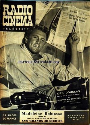 RADIO CINEMA TELEVISION [No 111] du 02/03/1952 - KIRK DOUGLAS DANS GOUFFRE AUX CHIMERES - MADELEINE ROBINSON - LES GRANDS MUSICIENS par Collectif