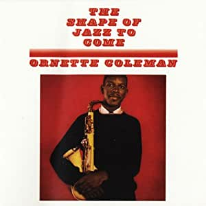 The Shape Of Jazz To Come [VINYL]
