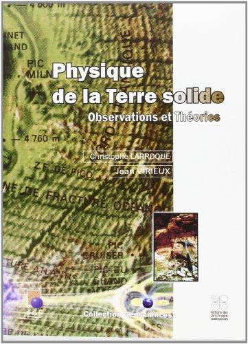 Physique de la terre solide. observations et theories