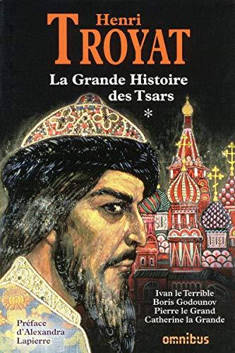 La grande histoire des Tsars de toutes les Russies