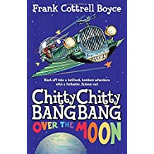 Chitty Chitty Bang Bang Over the Moon by Frank Cottrell Boyce (2013-09-26)