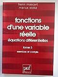 Fonctions d'une variable réelle, équations différentielles, tome 3 - Exercices et Corrigés