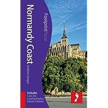 Normandy Coast Footprint Focus Guide (includes Caen, the Landing Beaches & Mont St Michel)