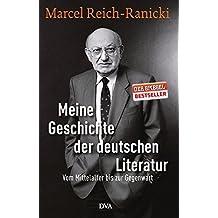 Meine Geschichte der deutschen Literatur: Vom Mittelalter bis zur Gegenwart by Marcel Reich-Ranicki (2014-09-08)